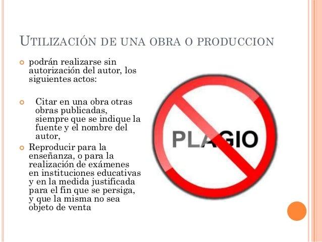 UTILIZACIÓN DE UNA OBRA O PRODUCCION   podrán realizarse sin    autorización del autor, los    siguientes actos:     Cit...