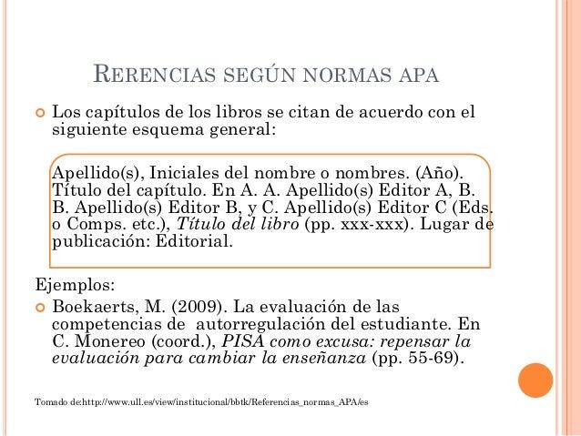 RERENCIAS SEGÚN NORMAS APA   Los capítulos de los libros se citan de acuerdo con el    siguiente esquema general:    Apel...