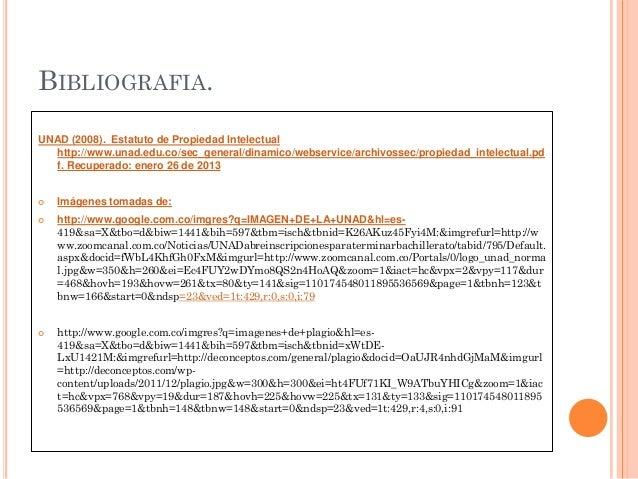 BIBLIOGRAFIA.UNAD (2008). Estatuto de Propiedad Intelectual   http://www.unad.edu.co/sec_general/dinamico/webservice/archi...