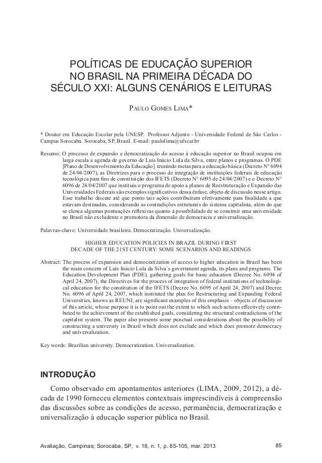 Avaliação, Campinas; Sorocaba, SP, v. 18, n. 1, p. 85-105, mar. 2013 85POLÍTICAS DE EDUCAÇÃO SUPERIOR NO BRASIL NA PRIMEIR...