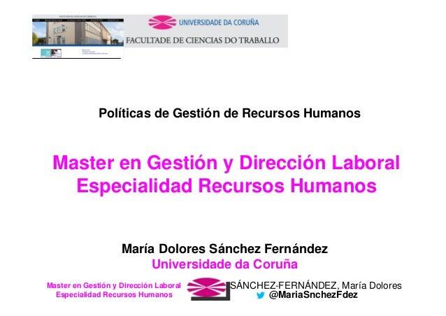 SÁNCHEZ-FERNÁNDEZ, María DoloresMaster en Gestión y Dirección Laboral Especialidad Recursos Humanos @MariaSnchezFdez Polít...