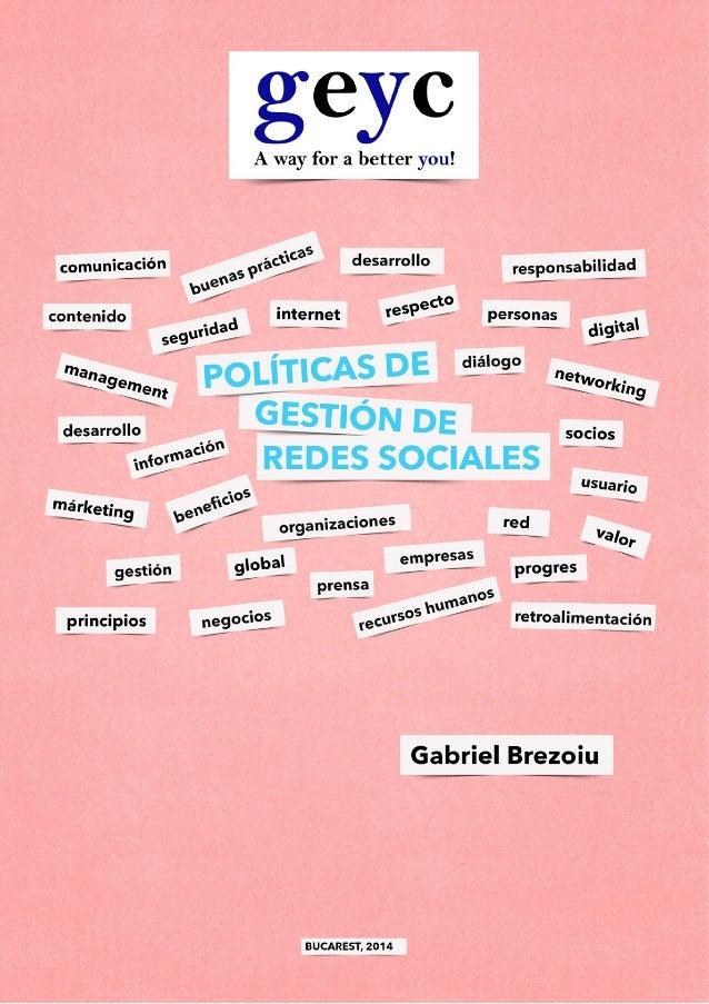 2 Autor: Gabriel BREZOIU Políticas de gestión de redes sociales Ilustraciones: Robert TURCULEŢ DTP: Robert TURCULEŢ Traduc...