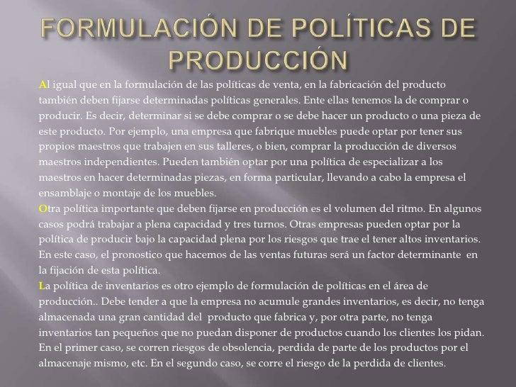 EN CUANTO A SU ORIGEN, LAS POLÍTICAS PUEDEN SER:<br /><ul><li>EXTERNAS</li></ul>       Cuando se originan por factores ext...