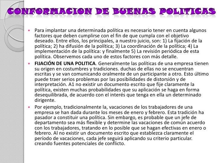 CONFORMACION DE BUENAS POLITICAS <br />Para implantar una determinada política es necesario tener en cuenta algunos factor...