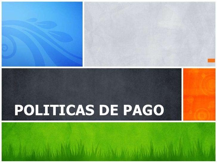 POLITICAS DE PAGO