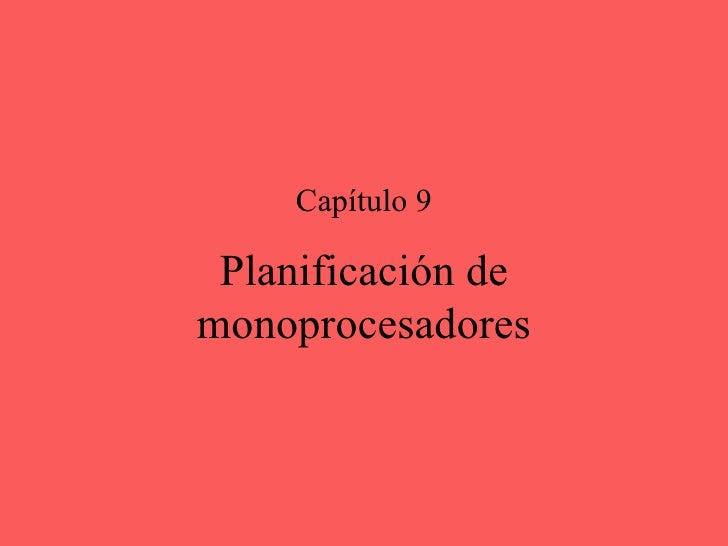 Planificación de monoprocesadores Capítulo 9