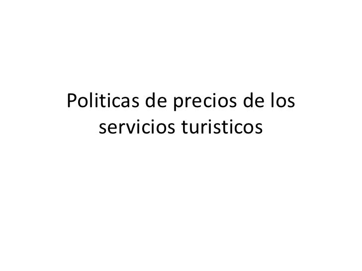 Politicas de precios de los servicios turisticos<br />