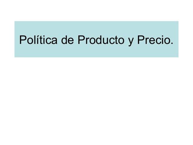 Política de Producto y Precio.