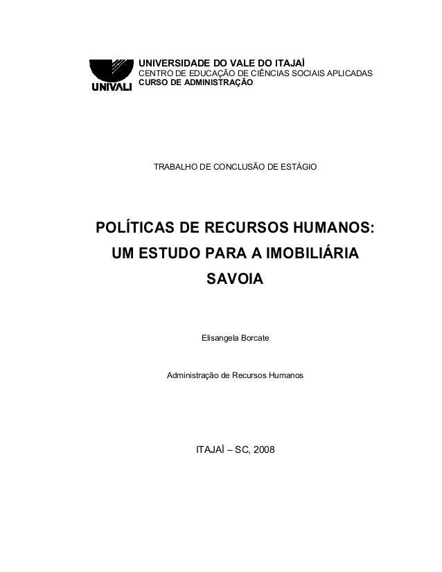 UNIVERSIDADE DO VALE DO ITAJAÍ CENTRO DE EDUCAÇÃO DE CIÊNCIAS SOCIAIS APLICADAS CURSO DE ADMINISTRAÇÃO TRABALHO DE CONCLUS...