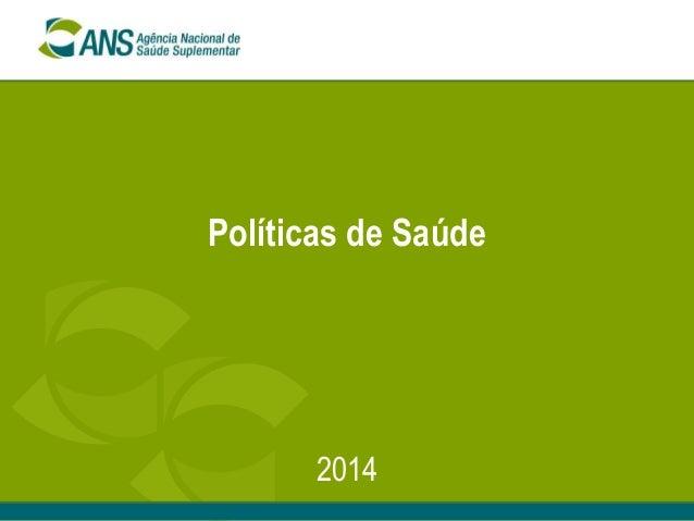Políticas de Saúde 2014
