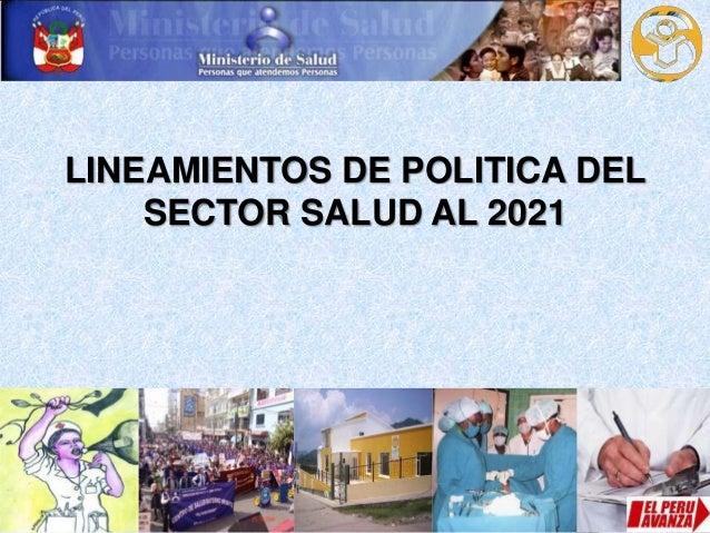 LINEAMIENTOS DE POLITICA DEL SECTOR SALUD AL 2021