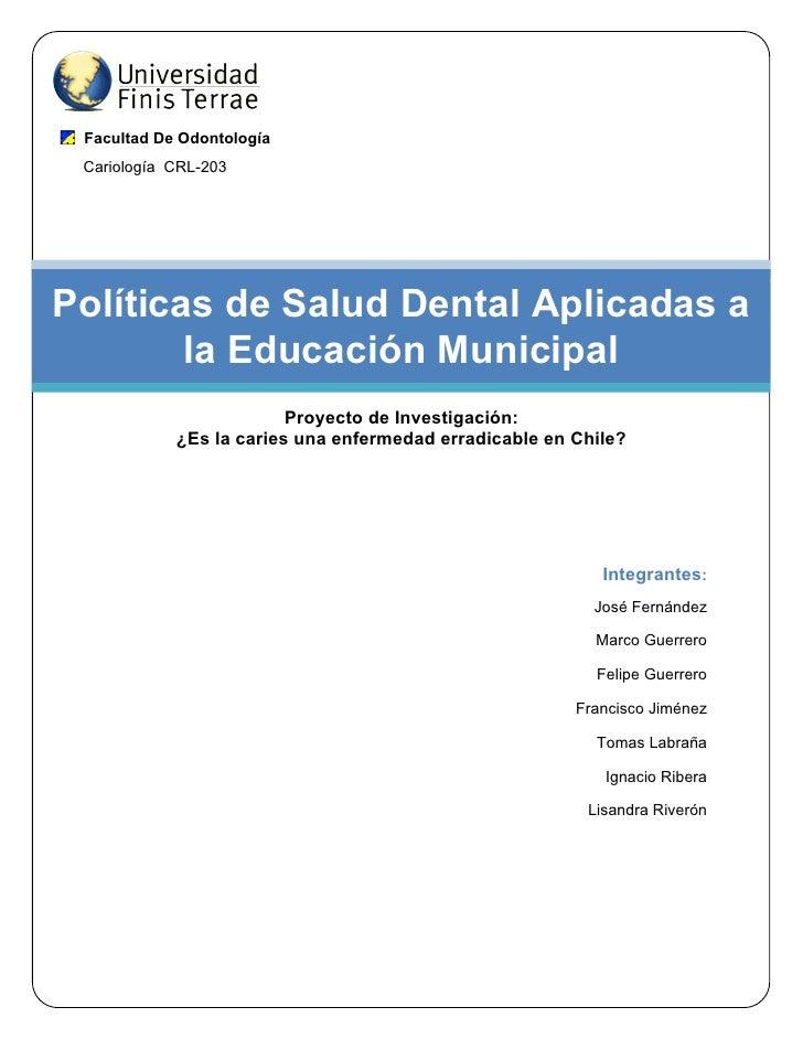 Facultad De Odontología                  Cariología CRL-203                                        Políticas de Salud ...