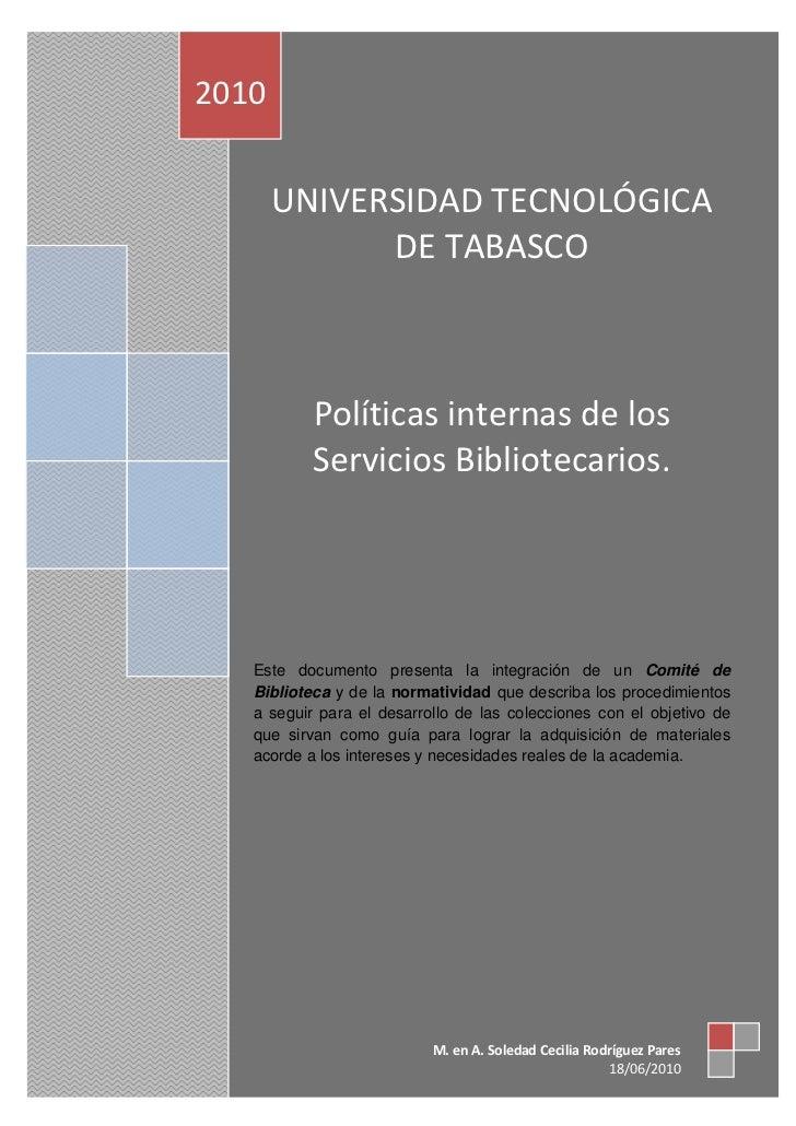 2010       UNIVERSIDAD TECNOLÓGICA             DE TABASCO           Políticas internas de los           Servicios Bibliote...