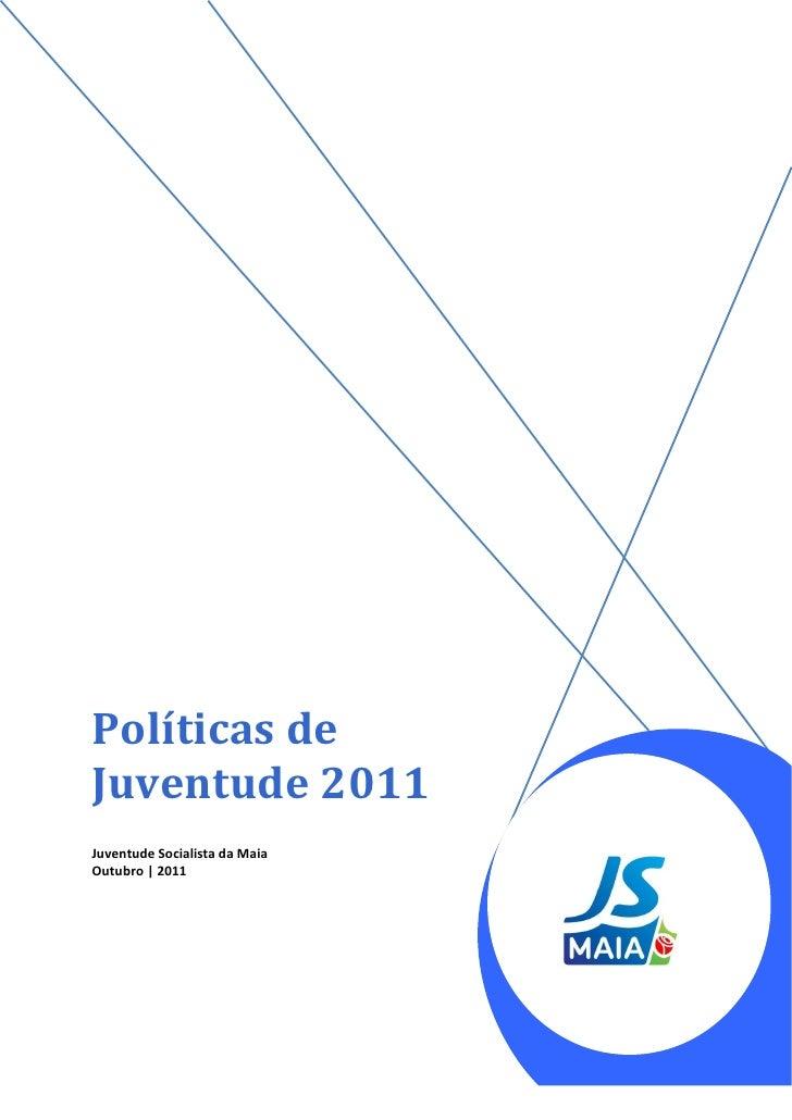 Políticas deJuventude 2011Juventude Socialista da MaiaOutubro | 2011