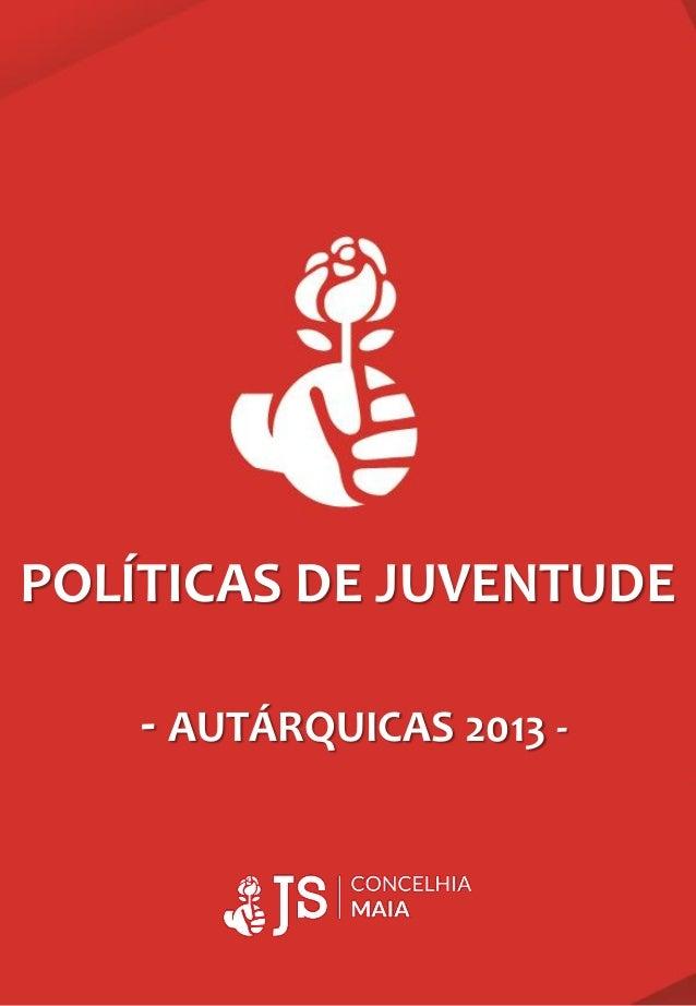 POLÍTICAS DE JUVENTUDE - AUTÁRQUICAS 2013 -