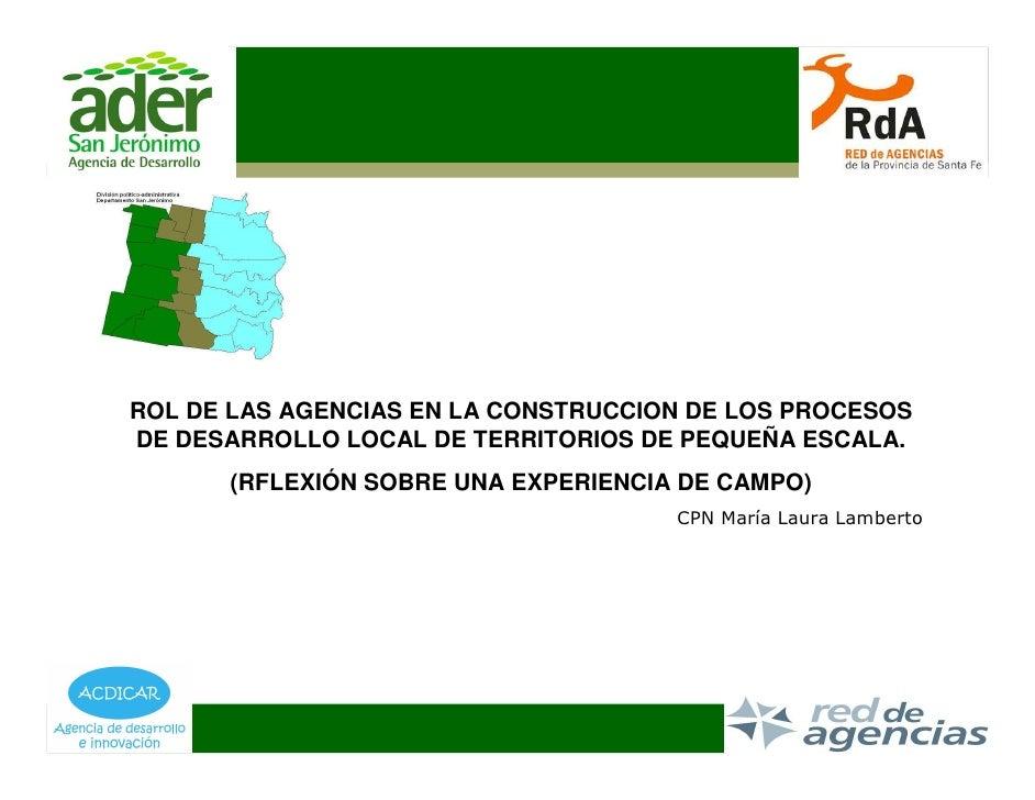ROL DE LAS AGENCIAS EN LA CONSTRUCCION DE LOS PROCESOS DE DESARROLLO LOCAL DE TERRITORIOS DE PEQUEÑA ESCALA.       (RFLEXI...