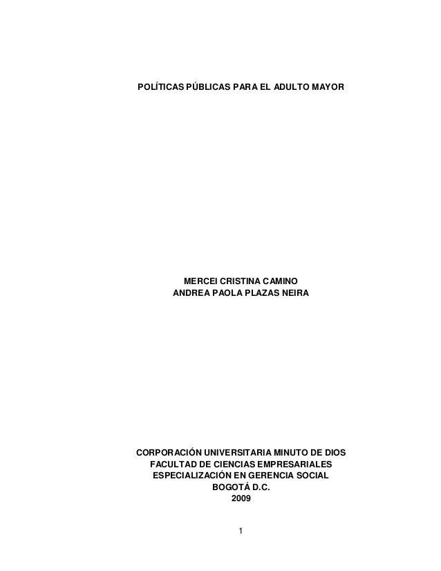 POLÍTICAS PÚBLICAS PARA EL ADULTO MAYOR  MERCEI CRISTINA CAMINO ANDREA PAOLA PLAZAS NEIRA  CORPORACIÓN UNIVERSITARIA MINUT...