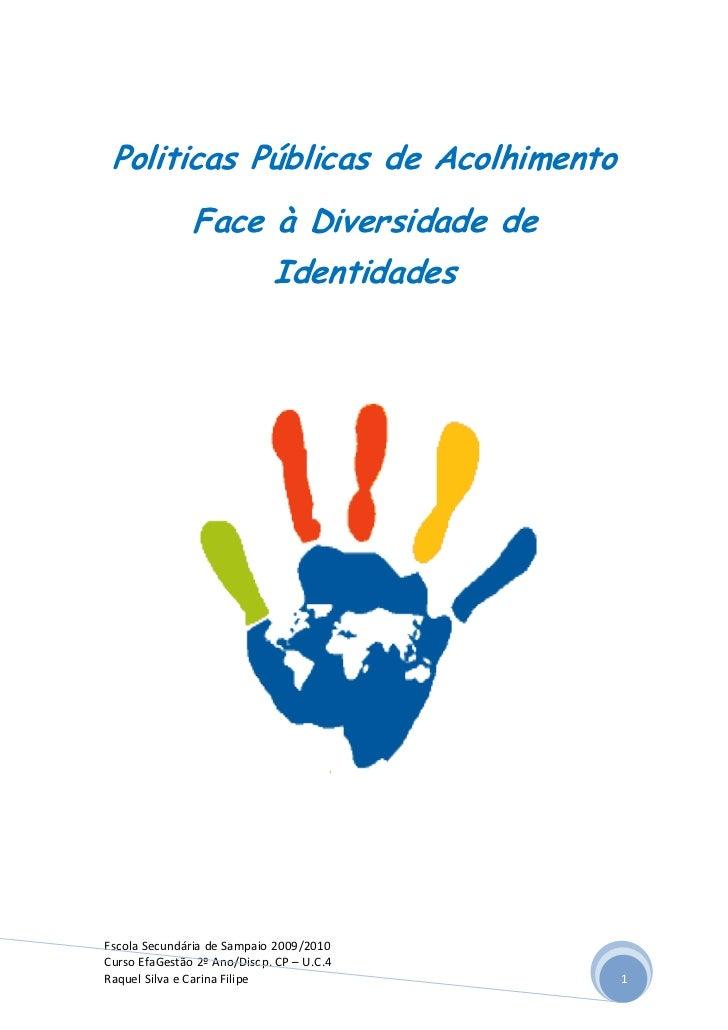 Politicas Públicas de Acolhimento               Face à Diversidade de                             IdentidadesEscola Secund...