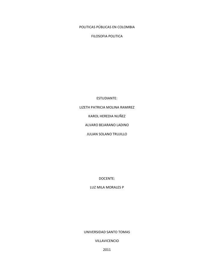 POLITICAS PÚBLICAS EN COLOMBIA      FILOSOFIA POLITICA         ESTUDIANTE:LIZETH PATRICIA MOLINA RAMIREZ    KAROL HEREDIA ...