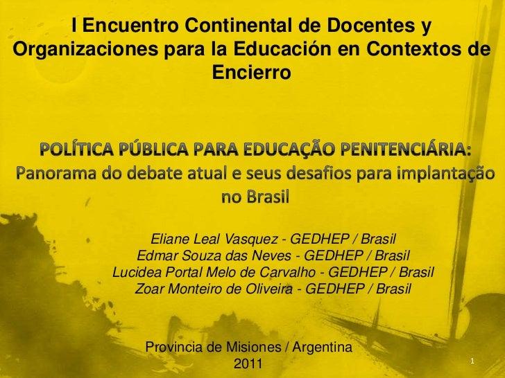 I Encuentro Continental de Docentes yOrganizaciones para la Educación en Contextos de                    Encierro         ...