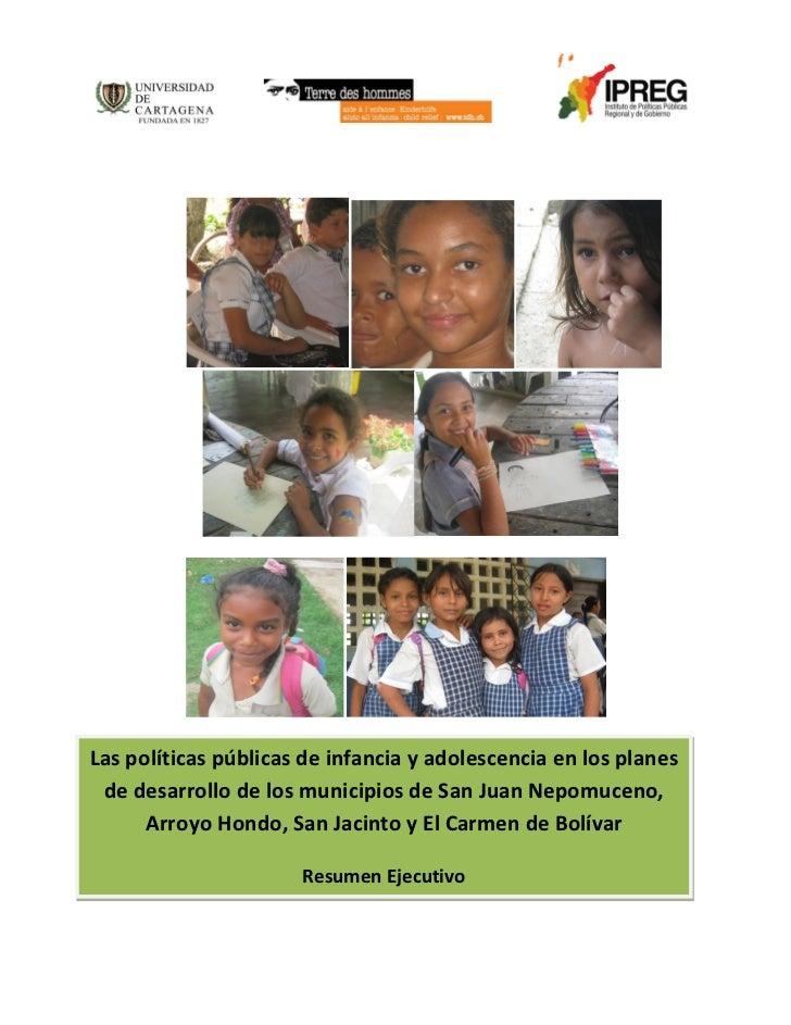 Las políticas públicas de infancia y adolescencia en los planes de desarrollo de los municipios de San Juan Nepomuceno,   ...