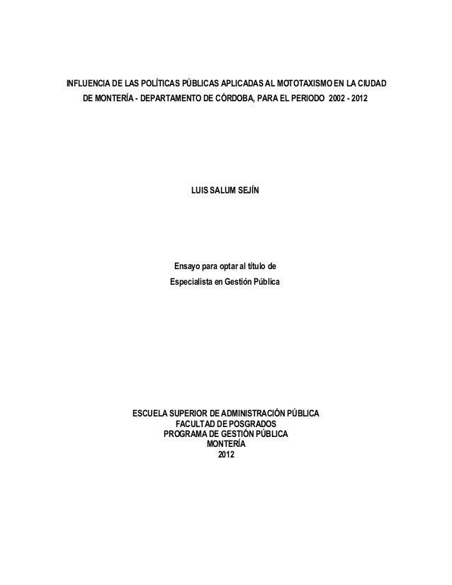 INFLUENCIA DE LAS POLÍTICAS PÚBLICAS APLICADAS AL MOTOTAXISMO EN LA CIUDAD   DE MONTERÍA - DEPARTAMENTO DE CÓRDOBA, PARA E...