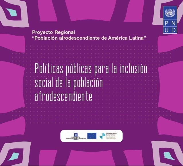 """Proyecto Regional """"Población afrodescendiente de América Latina""""  Políticas públicas para la inclusión social de la poblac..."""