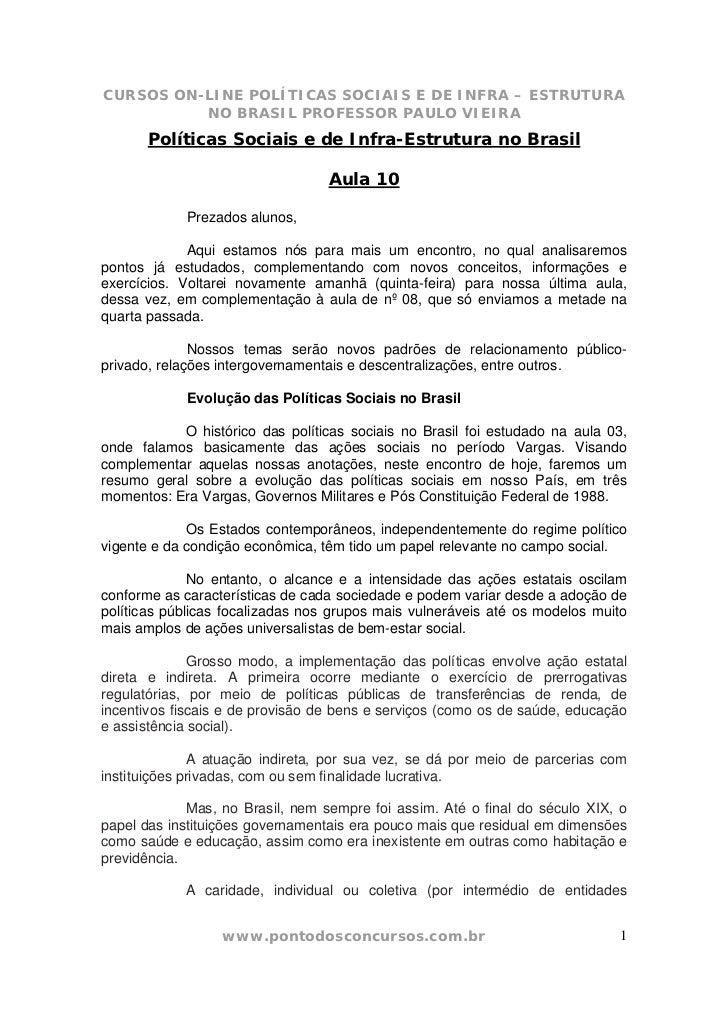 CURSOS ON-LINE POLÍTICAS SOCIAIS E DE INFRA – ESTRUTURA          NO BRASIL PROFESSOR PAULO VIEIRA       Políticas Sociais ...