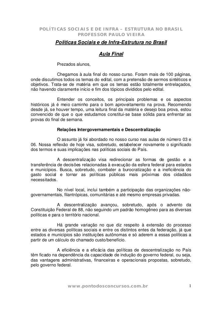POLÍTICAS SOCIAIS E DE INFRA – ESTRUTURA NO BRASIL                 PROFESSOR PAULO VIEIRA            Políticas Sociais e d...