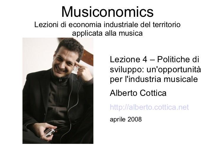MusiconomicsLezioni di economia industriale del territorio            applicata alla musica                       Lezione ...