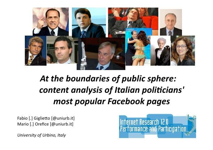 Attheboundariesofpublicsphere:            contentanalysisofItalianpoli6cians                mostpopularFaceb...