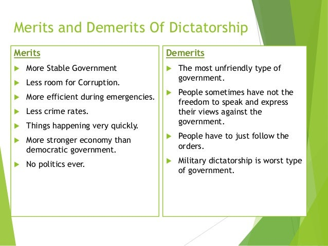 Advantages and disadvantages of Dictatorship or Totalitarianism