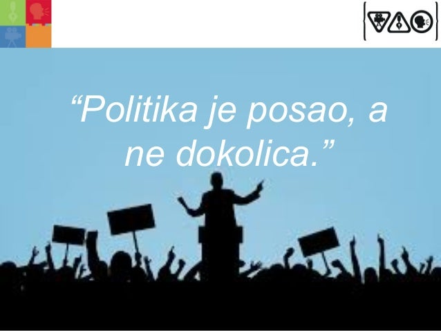 """Politika je posao, a  ne dokolica.""  www.cmv.org.rs"