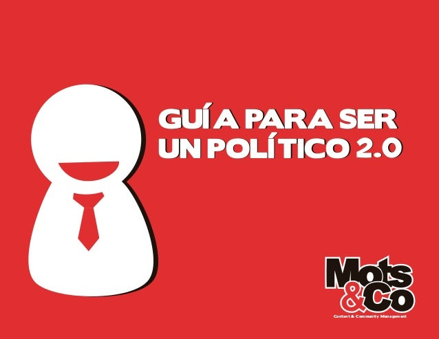 GUÍA PARA SERUN POLÍTICO 2.0          Content & Community Management
