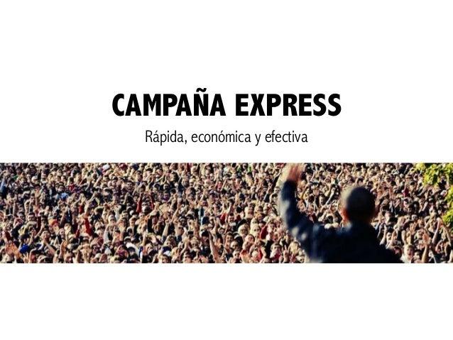 CAMPAÑA EXPRESS Rápida, económica y efectiva