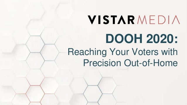 DOOH 2020: Reaching Your Voters with Precision Out-of-Home