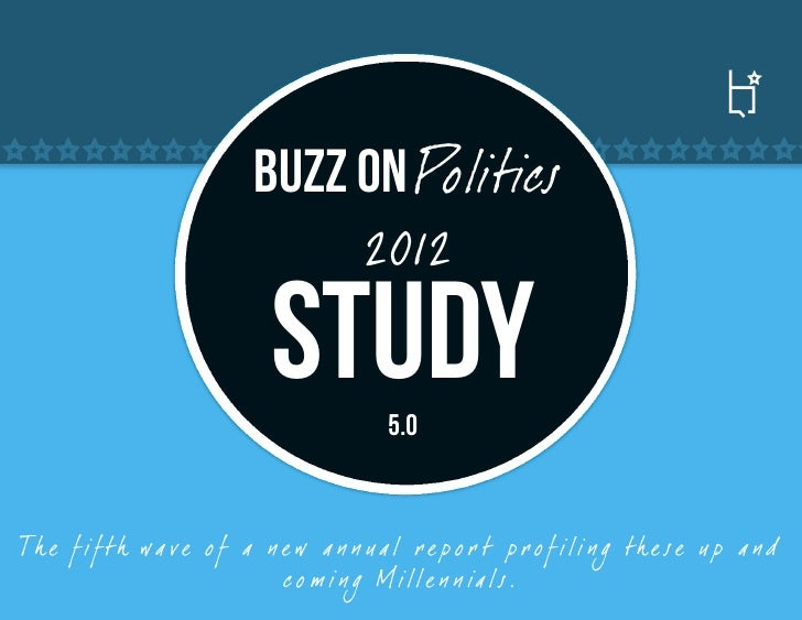 Buzz On Politics                               2012                            Study        5.0Th e f if th wa ve o f a n ...