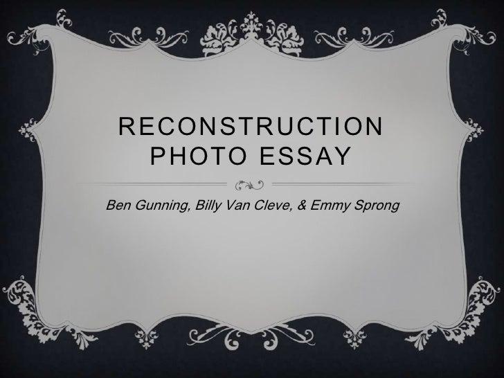 RECONSTRUCTION   PHOTO ESSAYBen Gunning, Billy Van Cleve, & Emmy Sprong
