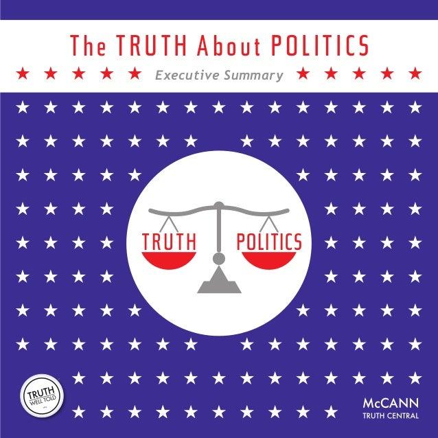 Executive Summary The TRUTH About POLITICS TRUTH POLITICS