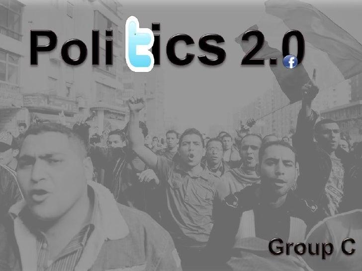 Poliics2.0<br />Group C<br />