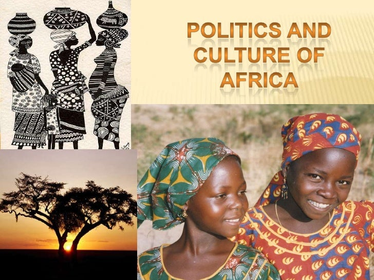 Politics and Culture of Africa<br />