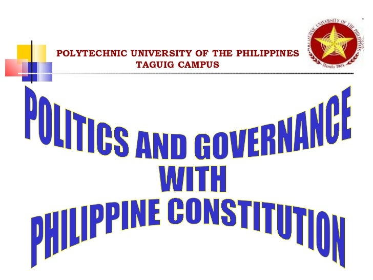 POLYTECHNIC UNIVERSITY OF THE PHILIPPINES TAGUIG CAMPUS POLITICS AND GOVERNANCE WITH  PHILIPPINE CONSTITUTION