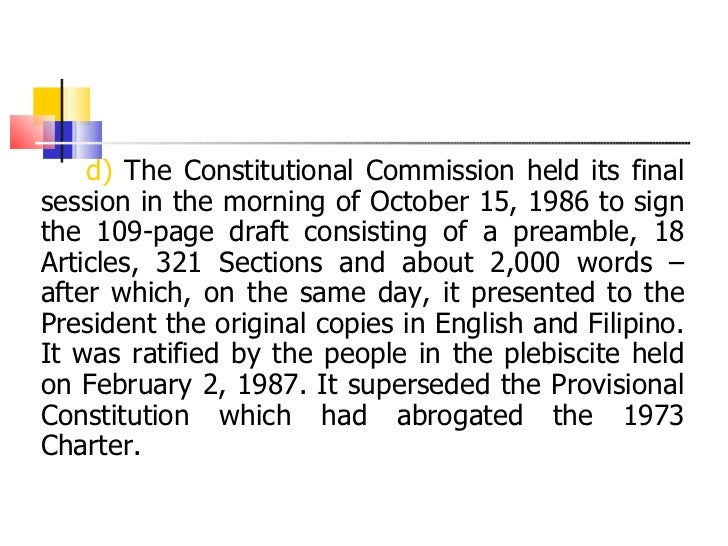<ul><li>d)  The Constitutional Commission held its final session in the morning of October 15, 1986 to sign the 109-page d...