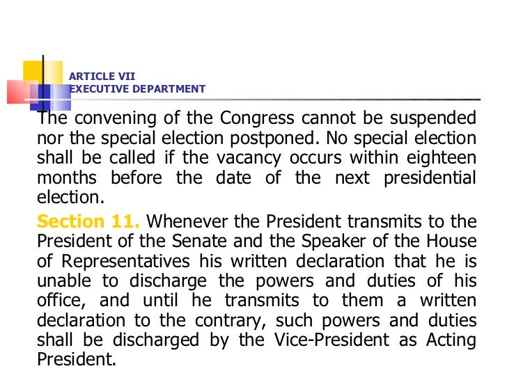 ARTICLE VII EXECUTIVE DEPARTMENT <ul><li>The convening of the Congress cannot be suspended nor the special election postpo...