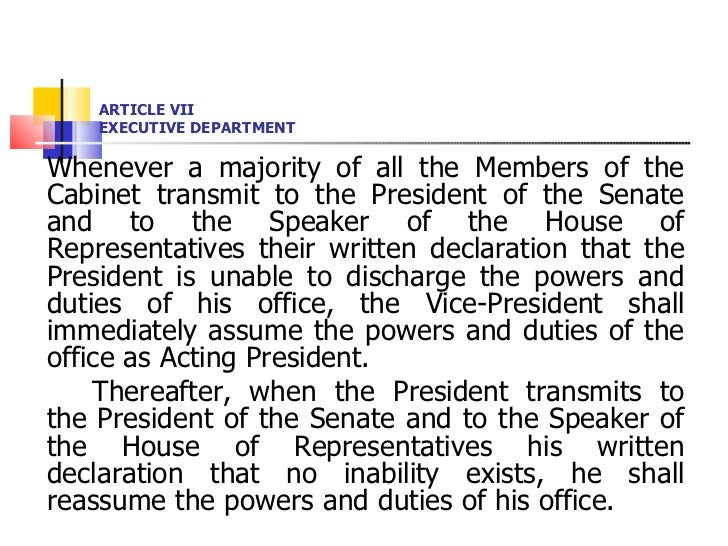 ARTICLE VII EXECUTIVE DEPARTMENT <ul><li>Whenever a majority of all the Members of the Cabinet transmit to the President o...