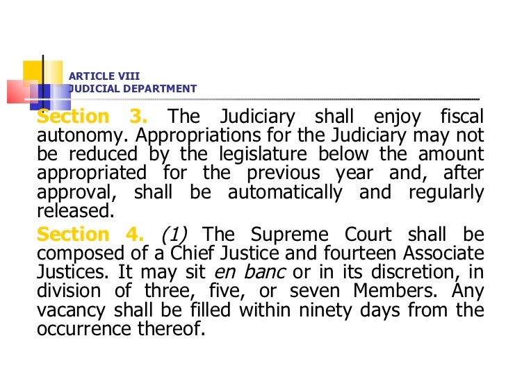 ARTICLE VIII JUDICIAL DEPARTMENT <ul><li>Section 3.  The Judiciary shall enjoy fiscal autonomy. Appropriations for the Jud...