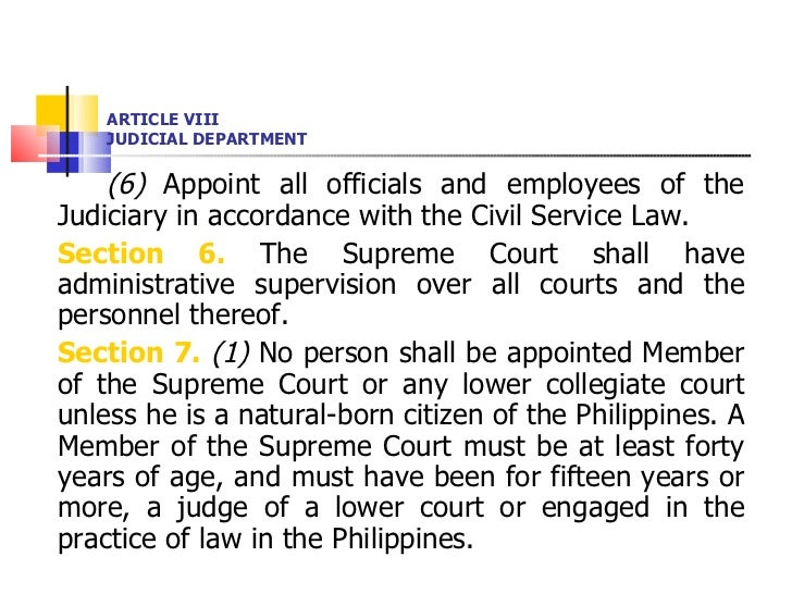 ARTICLE VIII JUDICIAL DEPARTMENT <ul><li>(6)  Appoint all officials and employees of the Judiciary in accordance with the ...