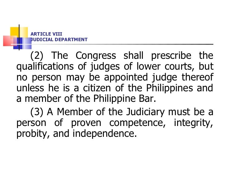 ARTICLE VIII JUDICIAL DEPARTMENT <ul><li>(2) The Congress shall prescribe the qualifications of judges of lower courts, bu...