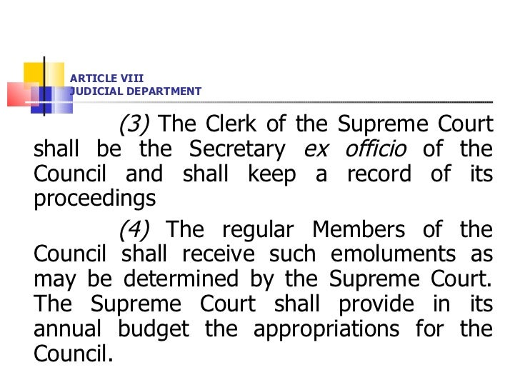 ARTICLE VIII JUDICIAL DEPARTMENT <ul><li>(3)  The Clerk of the Supreme Court shall be the Secretary  ex officio  of the Co...