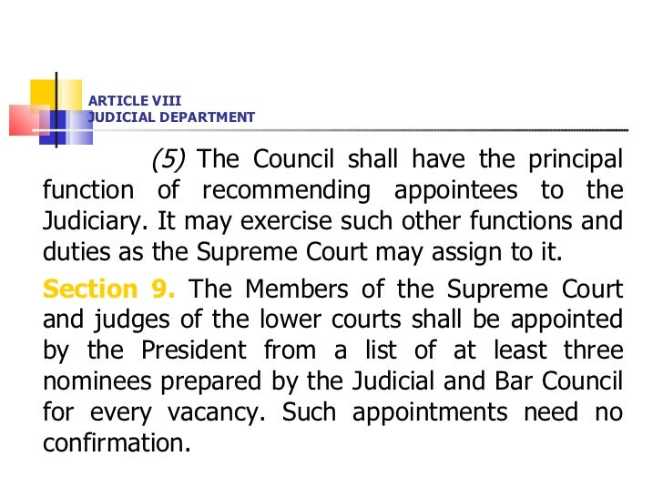 ARTICLE VIII JUDICIAL DEPARTMENT <ul><li>(5)  The Council shall have the principal function of recommending appointees to ...